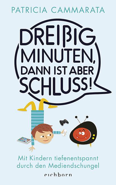 Dreißig Minuten, dann ist aber Schluss! © Eichborn Verlag