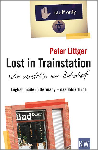Lost in Trainstation – wir versteh'n nur Bahnhof © Kiepenheuer & Witsch