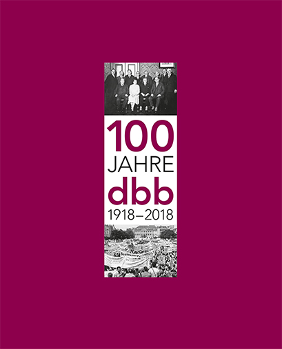 100 Jahre dbb 1918-2018 © DBB Verlag GmbH