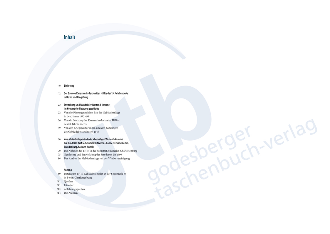 Vom königlichen Casernment zur Bundesanstalt Technisches Hilfswerk – Inhalt