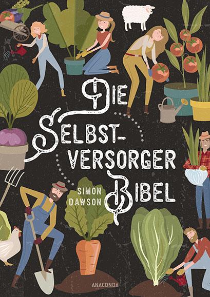 Die Selbstversorger-Bibel © Anaconda Verlag