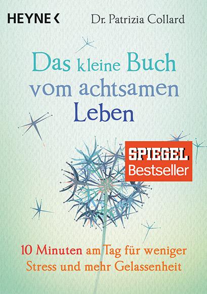Das kleine Buch vom achtsamen Leben © Heyne Verlag